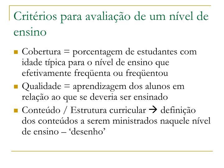 Critérios para avaliação de um nível de ensino