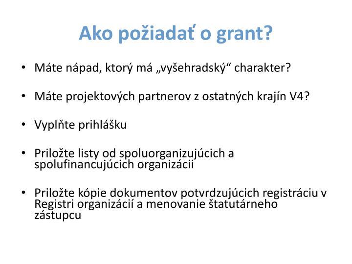 Ako požiadať o grant?