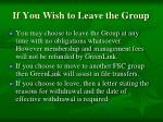 if you wish to leave the group