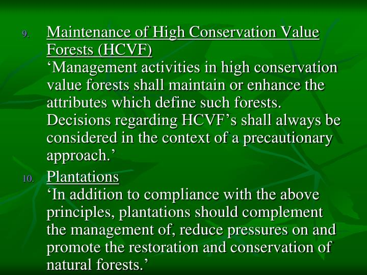 Maintenance of High Conservation Value Forests (HCVF)