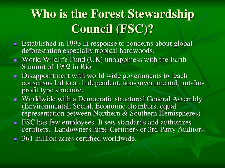 Who is the Forest Stewardship Council (FSC)?