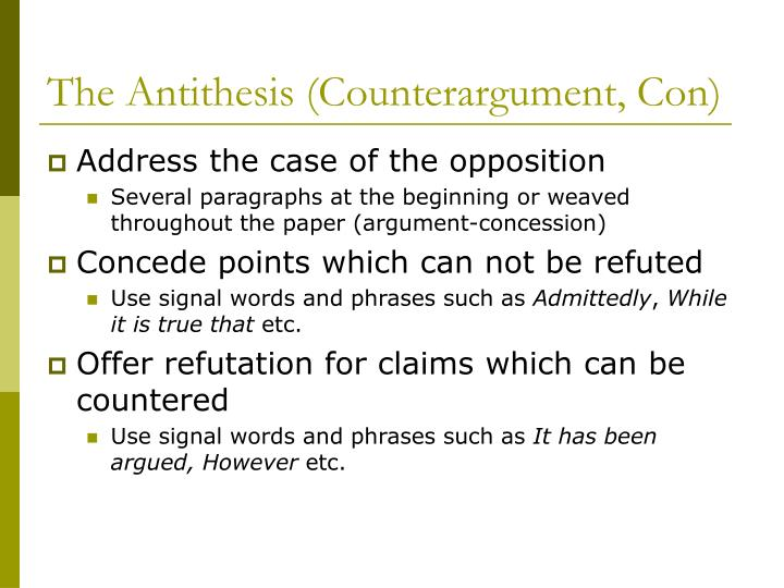 The Antithesis (Counterargument, Con)