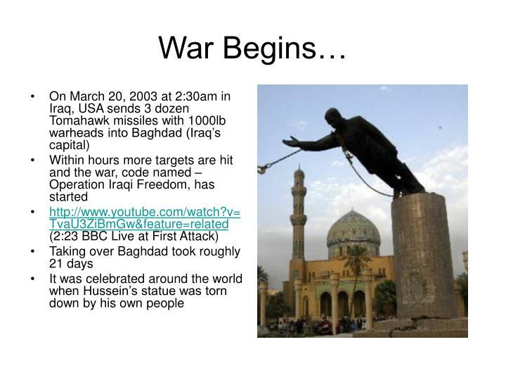 War Begins…