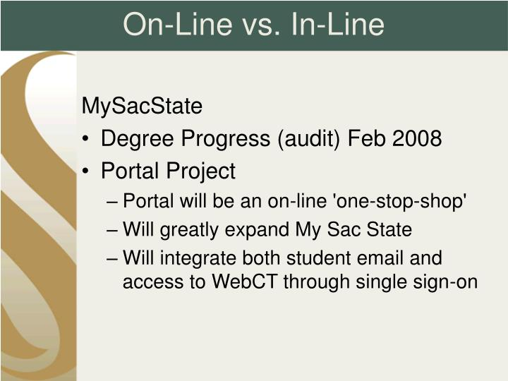 On-Line vs. In-Line