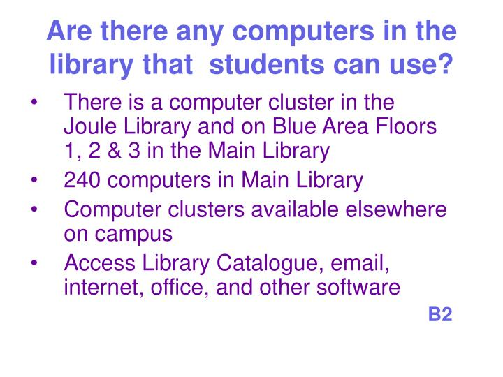 Are there any computers in the library that  students can use?