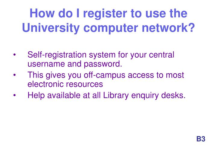 How do I register to use the University computer network?
