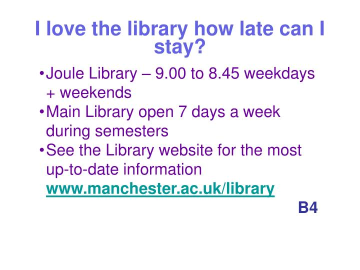 I love the library how late can I stay?