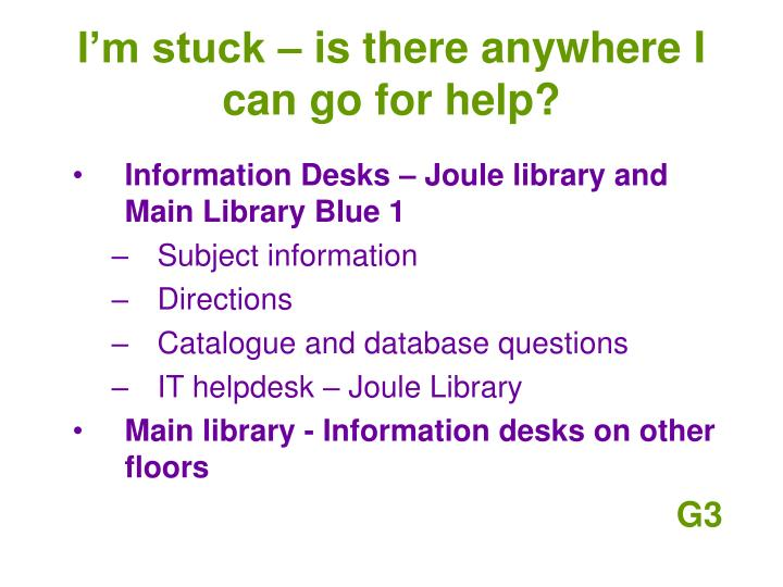I'm stuck – is there anywhere I can go for help?