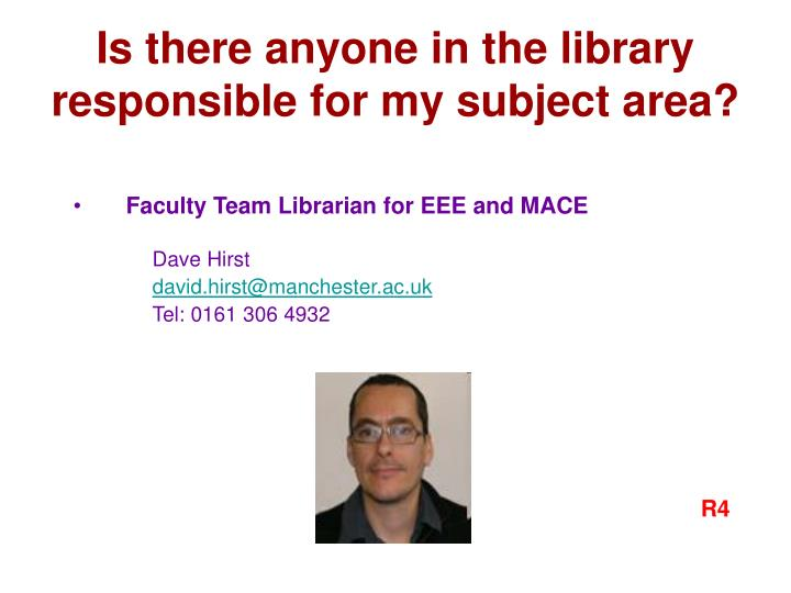 Is there anyone in the library responsible for my subject area?