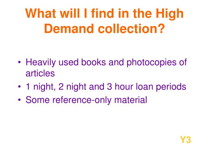 What will I find in the High Demand collection?