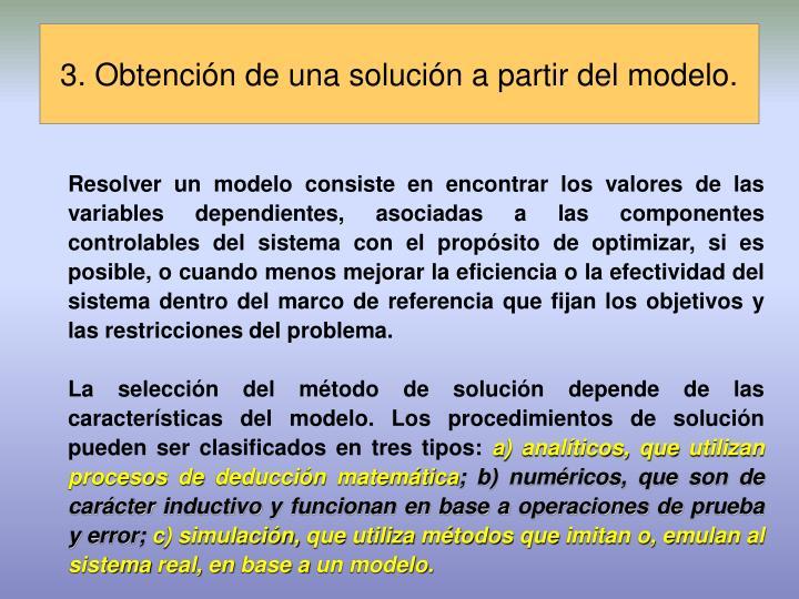 3. Obtención de una solución a partir del modelo.