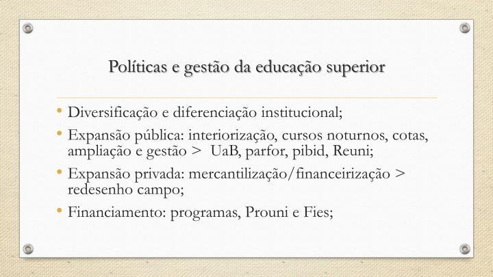 Políticas e gestão da educação superior