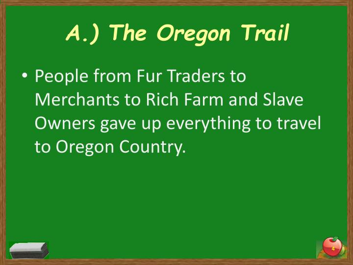 A.) The Oregon Trail