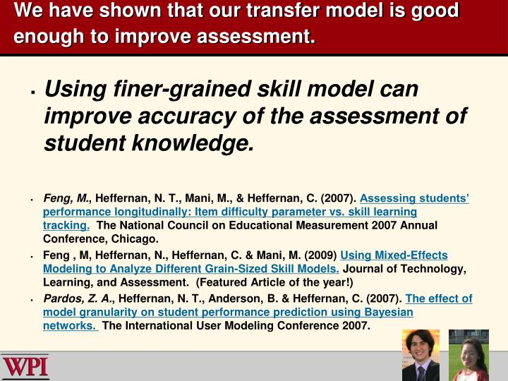 We have shown that our transfer model is good enough to improve assessment.