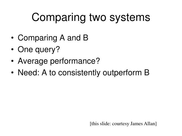 Comparing two systems