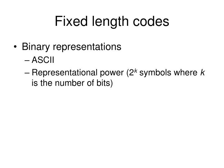 Fixed length codes
