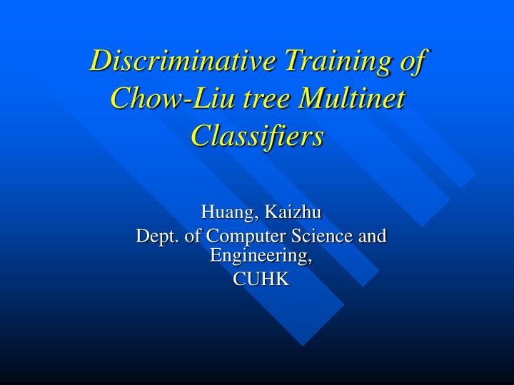 discriminative training of chow liu tree multinet classifiers