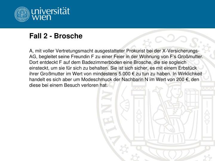 Fall 2 - Brosche