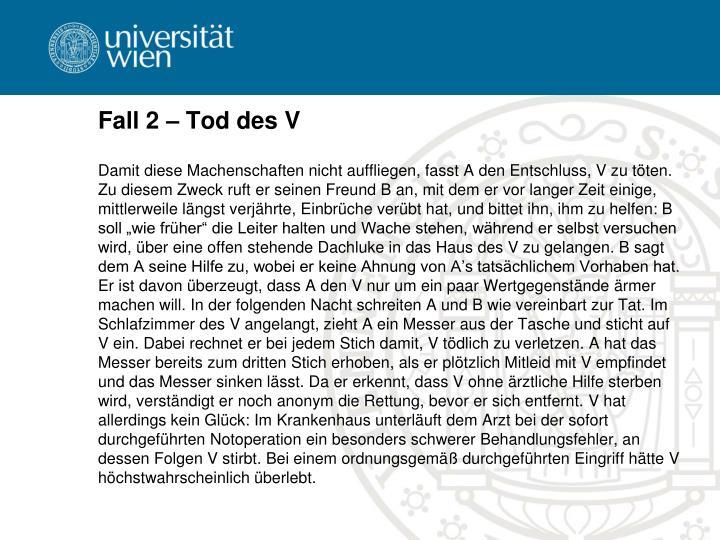 Fall 2 – Tod des V