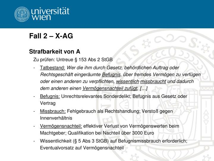 Fall 2 – X-AG