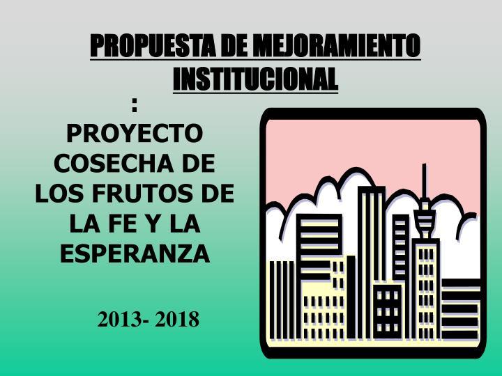 PROPUESTA DE MEJORAMIENTO INSTITUCIONAL