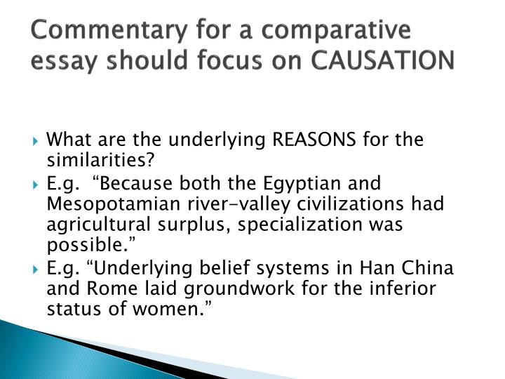 Commentary for a comparative essay should focus on CAUSATION