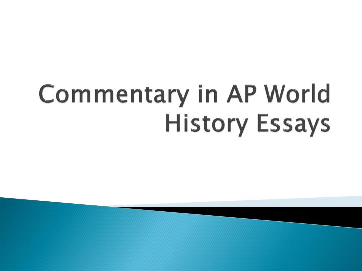 Commentary in ap world history essays