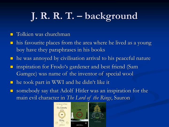 J. R. R. T. – background