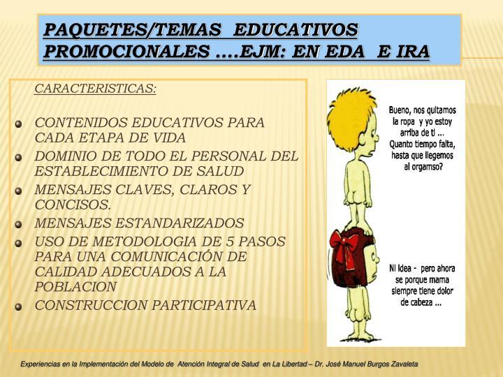 PAQUETES/TEMAS  EDUCATIVOS PROMOCIONALES ….Ejm: en EDA  e IRA