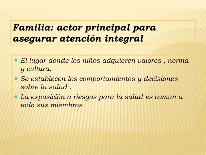 Familia: actor principal para asegurar atención integral