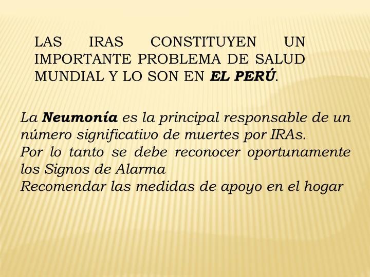 LAS IRAS CONSTITUYEN UN IMPORTANTE PROBLEMA DE SALUD MUNDIAL Y LO SON EN