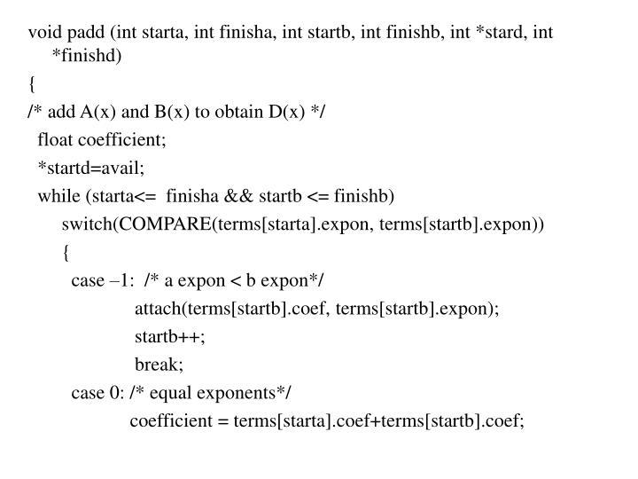 void padd (int starta, int finisha, int startb, int finishb, int *stard, int *finishd)