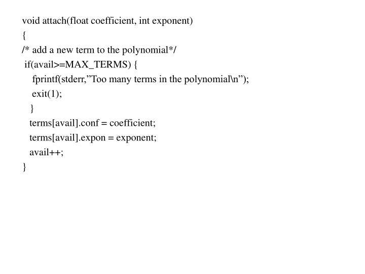 void attach(float coefficient, int exponent)