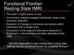 functional frontier resting state fmri