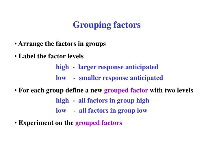 Grouping factors