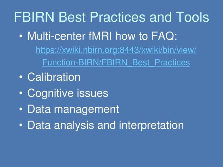FBIRN Best Practices and Tools