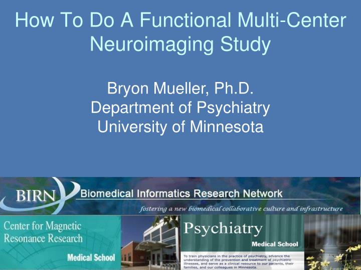 How to do a functional multi center neuroimaging study