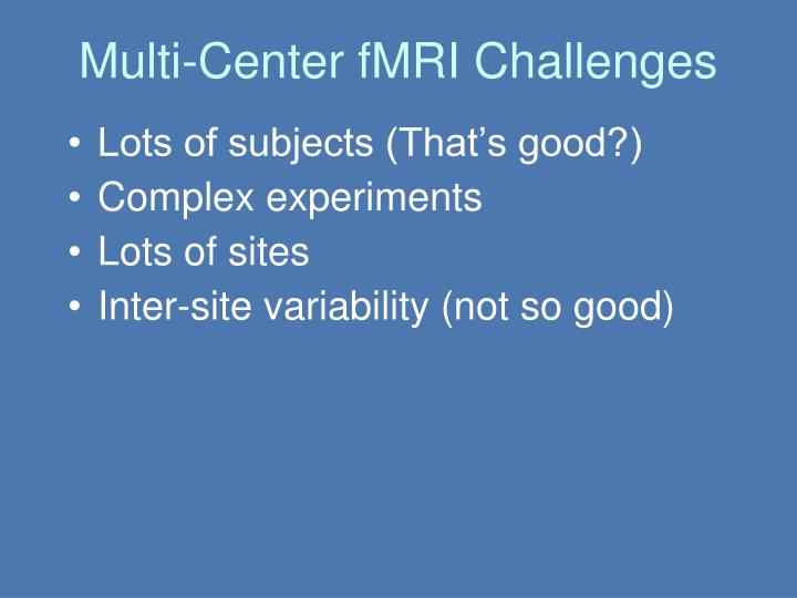 Multi-Center fMRI Challenges