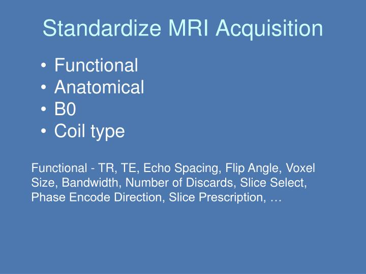 Standardize MRI Acquisition