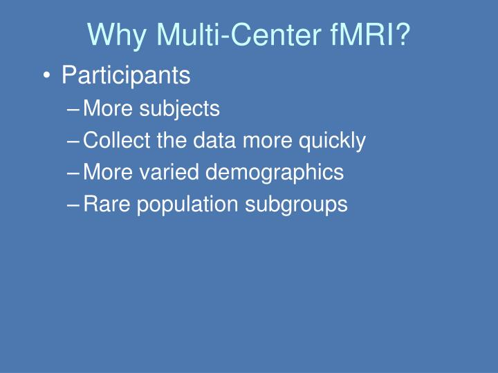 Why Multi-Center fMRI?
