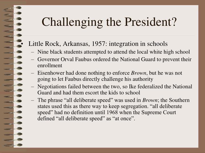 Challenging the President?
