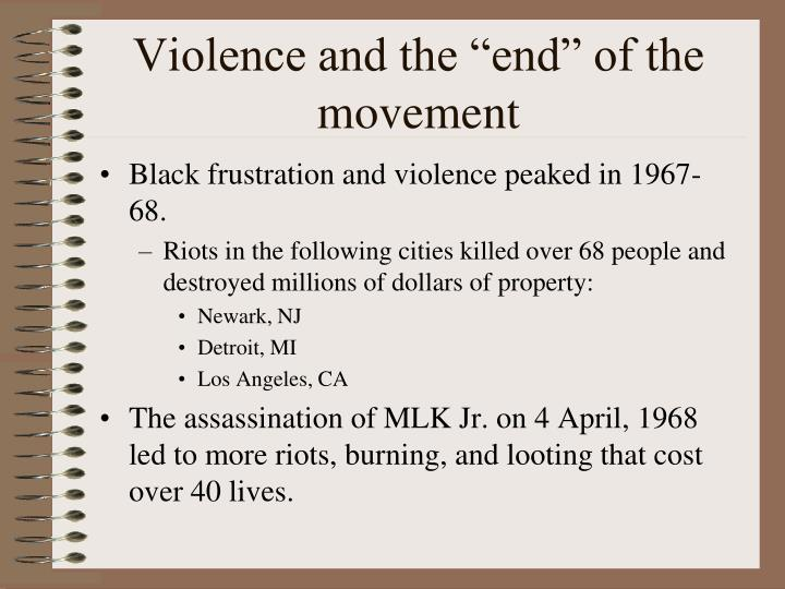 "Violence and the ""end"" of the movement"