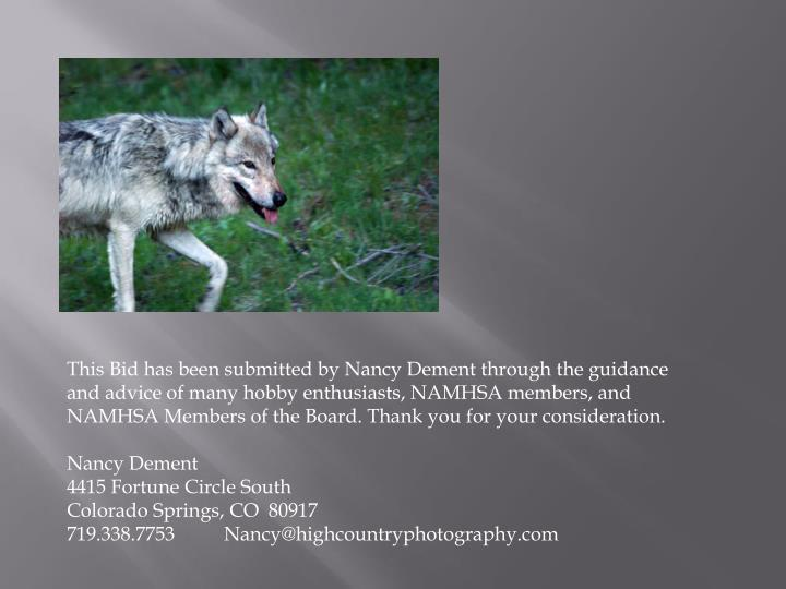 This Bid has been submitted by Nancy Dement through the guidance and advice of many hobby enthusiasts, NAMHSA members, and NAMHSA Members of the Board. Thank you for your consideration.