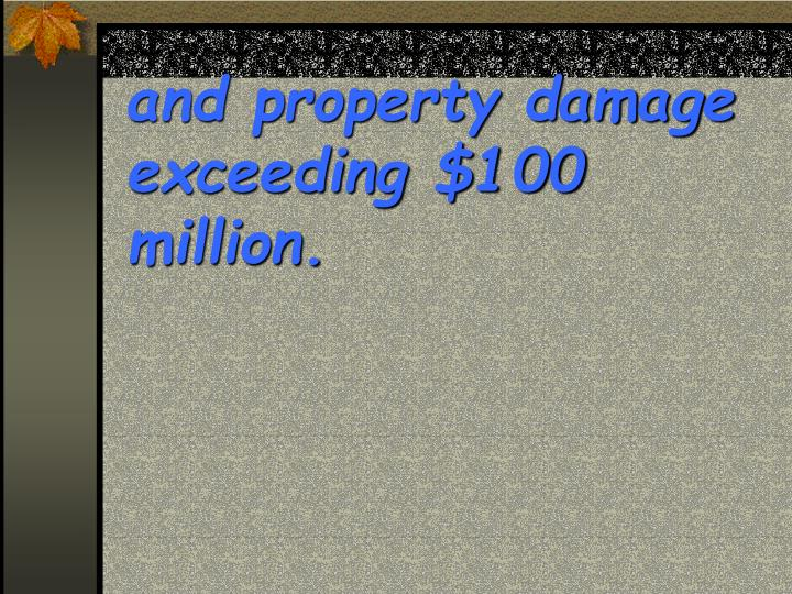 and property damage exceeding $100 million.