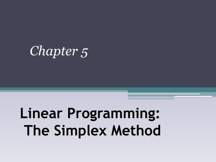 Linear programming the simplex method