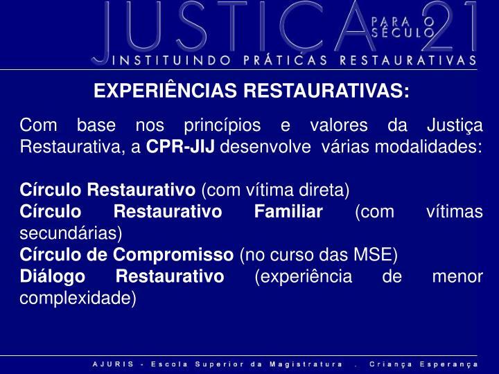EXPERIÊNCIAS RESTAURATIVAS: