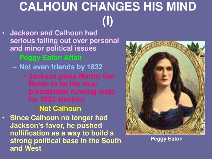 CALHOUN CHANGES HIS MIND (I)
