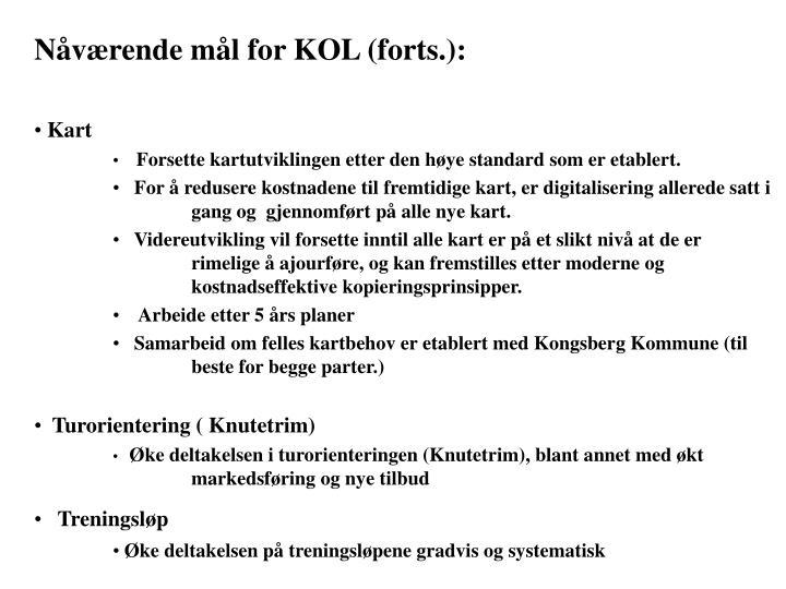 Nåværende mål for KOL (forts.):