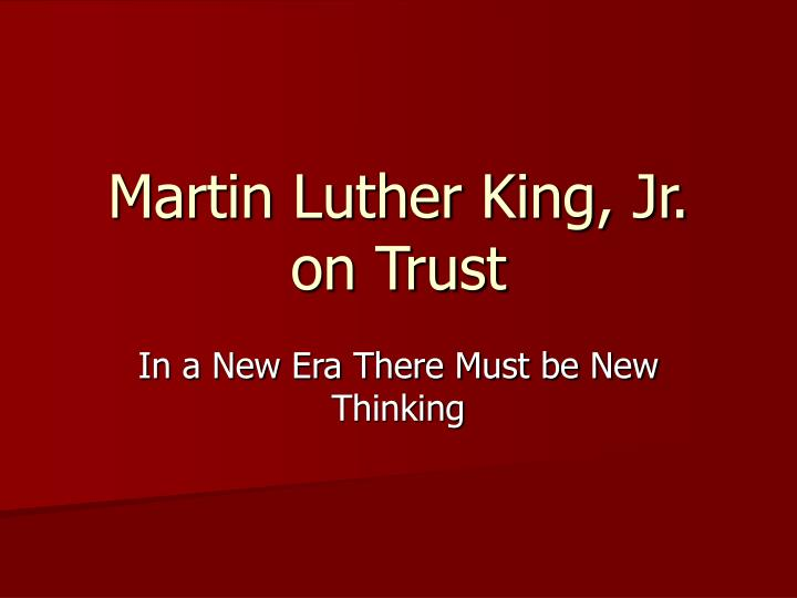 Martin luther king jr on trust