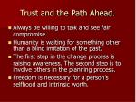 trust and the path ahead